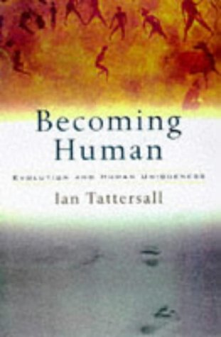 9780198504726: BECOMING HUMAN. Evolution and human uniqueness