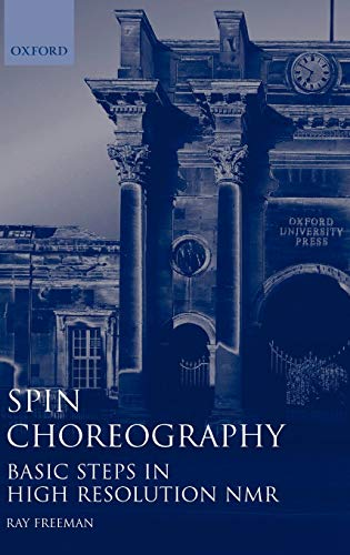 9780198504818: Spin Choreography: Basic Steps in High Resolution NMR