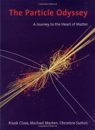 9780198504863: The Particle Odyssey: A Journey to the Heart of Matter