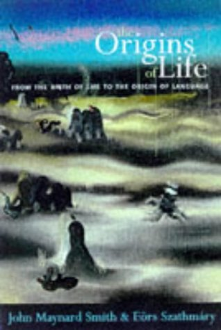 9780198504931: The Origins of Life: From the Birth of Life to the Origin of Language