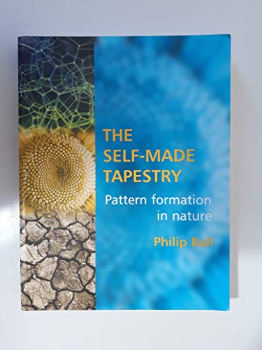 9780198505068: The Self-Made Tapestry: Pattern Formation in Nature