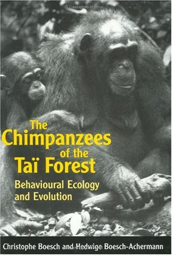 9780198505082: The Chimpanzees of the Taï Forest: Behavioural Ecology and Evolution