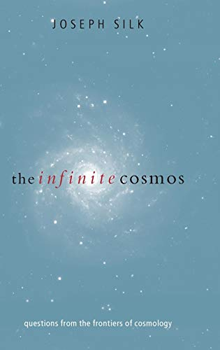 9780198505105: The Infinite Cosmos: Questions from the Frontiers of Cosmology