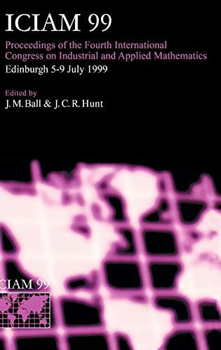 9780198505143: ICIAM 99: Proceedings of the Fourth International Congress on Industrial & Applied Mathematics, Edinburgh