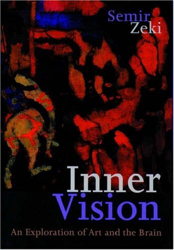 Inner Vision: An Exploration of Art and the Brain (0198505191) by Semir Zeki