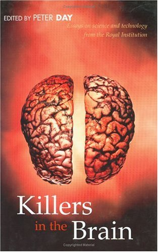Killers in the Brain: Essays in Science and Technology from the Royal Institution