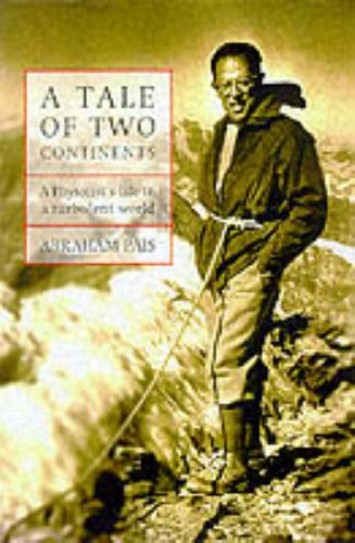 Tale of Two Continents, A: A Physicist's Life in a Turbulent World: Pais, Abraham