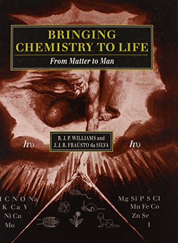 Bringing Chemistry to Life: From Matter to Man: Williams, R. J. P., Fra�sto da Silva, J. J. R.