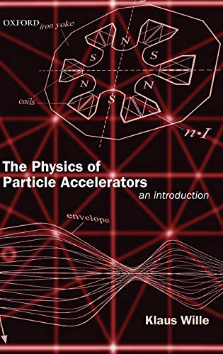 9780198505501: The Physics of Particle Accelerators: An Introduction