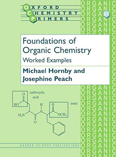 9780198505839: Foundations of Organic Chemistry: Worked Examples (Oxford Chemistry Primers)