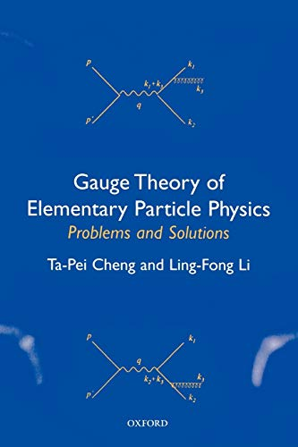 9780198506218: Gauge Theory of Elementary Particle Physics: Problems and Solutions