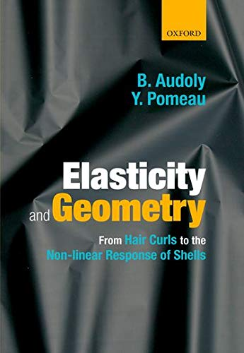 9780198506256: Elasticity and Geometry: From hair curls to the nonlinear response of shells