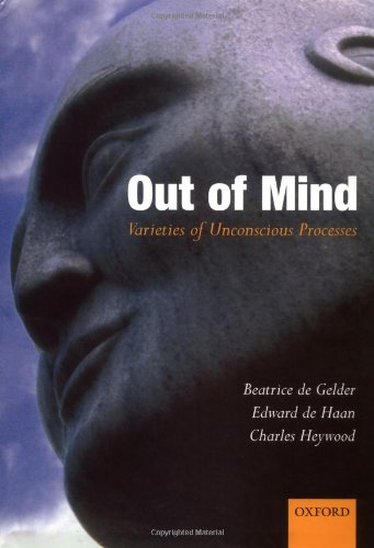 9780198506300: Out of Mind: Varieties of Unconscious Processes