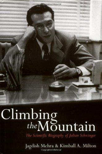 9780198506584: Climbing the Mountain: The Scientific Biography of Julian Schwinger