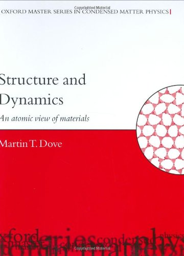 9780198506775: Structure and Dynamics: An Atomic View of Materials (Oxford Master Series in Condensed Matter Physics 1)