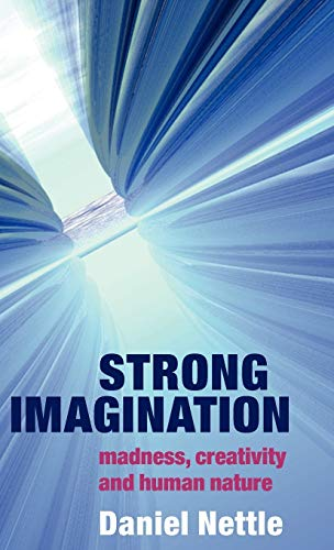 9780198507062: Strong Imagination: Madness, Creativity and Human Nature
