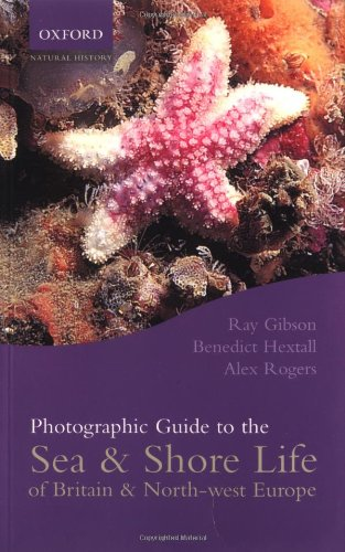 Photographic Guide to the Sea & Shore Life of Britain & North-west Europe