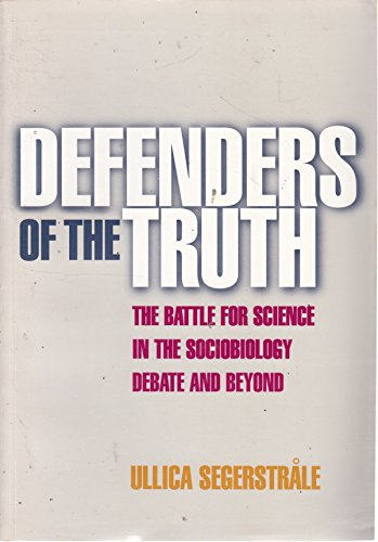 9780198507390: DEFENDERS OF THE TRUTH: THE BATTLE FOR SCIENCE IN THE SOCIOBIOLOGY DEBATE AND BEYOND