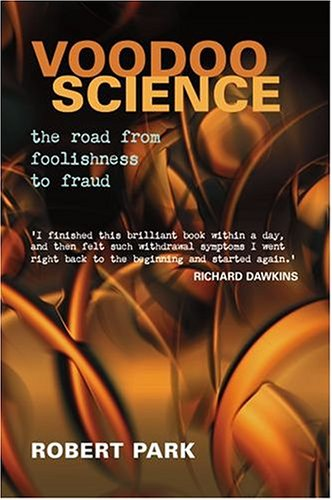 9780198507451: Voodoo Science: The Road from Foolishness to Fraud