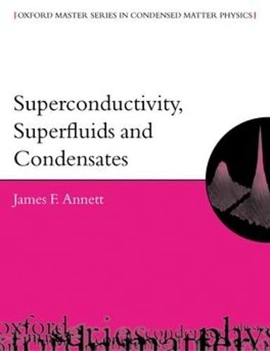 9780198507550: Superconductivity, Superfluids and Condensates