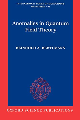 9780198507628: Anomalies in Quantum Field Theory (International Series of Monographs on Physics)