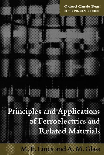 9780198507789: Principles and Applications of Ferroelectrics and Related Materials (Oxford Classic Texts in the Physical Sciences)