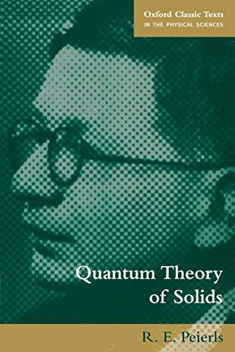 Quantum Theory of Solids (Oxford Classic Texts: R. E. Peierls