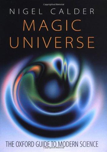 Magic Universe: The Oxford Guide to Modern Science: Calder, Nigel