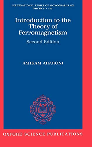 Introduction to the Theory of Ferromagnetism: Aharoni, Amikam