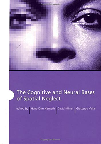 9780198508335: The Cognitive and Neural Bases of Spatial Neglect