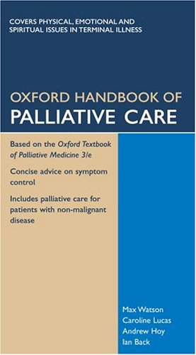 Oxford Handbook of Palliative Care (Oxford Handbooks Series)