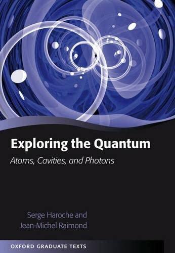 9780198509141: Exploring the Quantum: Atoms, Cavities, and Photons