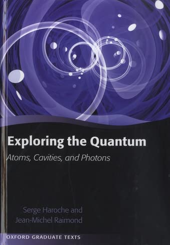 9780198509141: Exploring the Quantum: Atoms, Cavities, and Photons (Oxford Graduate Texts)