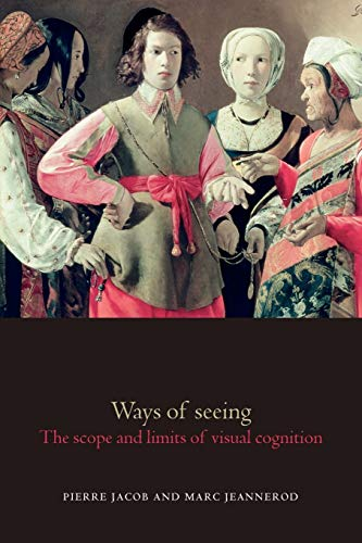 9780198509219: Ways of Seeing: The Scope and Limits of Visual Cognition (Oxford Cognitive Science Series)