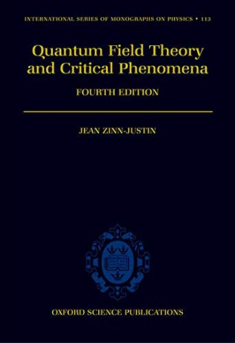 Quantum Field Theory and Critical Phenomena 4/e: QUANTUM FIELD THEORY
