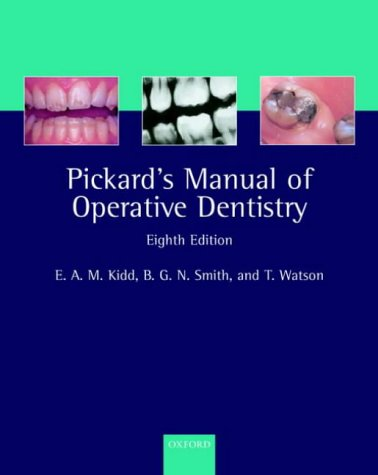 Pickard's Manual of Operative Dentistry (Oxford Medical: Edwina A. M.