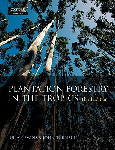 9780198509479: Plantation Forestry in the Tropics: The Role, Silviculture, and Use of Planted Forests for Industrial, Social, Environmental, and Agroforestry Purposes