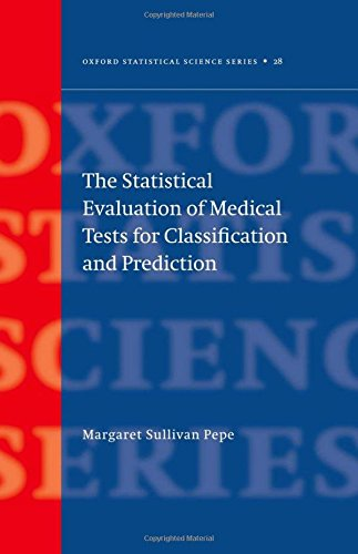 9780198509844: The Statistical Evaluation of Medical Tests for Classification and Prediction (Oxford Statistical Science Series)