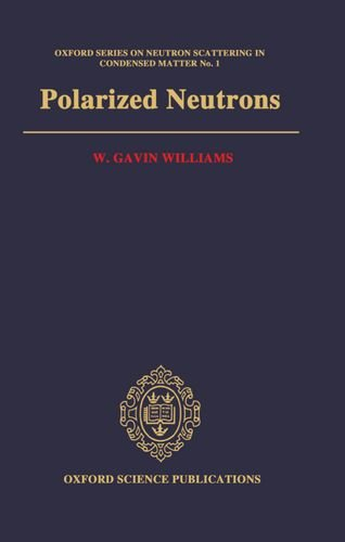 9780198510055: Polarized Neutrons (Oxford Series on Neutron Scattering in Condensed Matter)