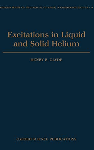 Excitations in Liquid and Solid Helium (Oxford: Henry R. Glyde