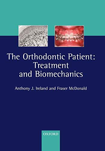 9780198510482: The Orthodontic Patient: Treatment and Biomechanics