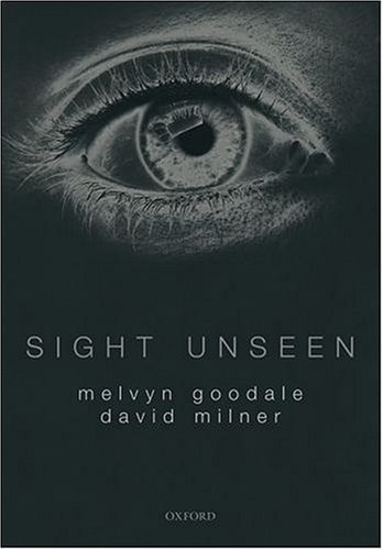 9780198510529: Sight Unseen: An Exploration of Conscious and Unconscious Vision