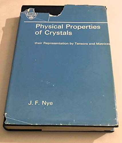 9780198511052: Physical Properties of Crystals: Their Representation by Tensors and Matrices