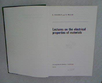 Lectures on the Electrical Properties of Materials: Solymar, L Walsh,