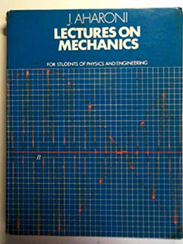 Lectures on Mechanics: For Students of Physics: Joseph Aharoni