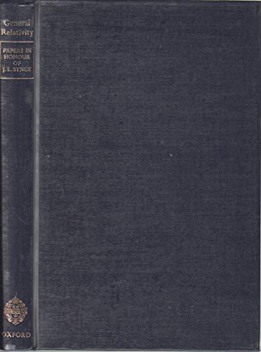 9780198511267: General relativity; papers in honour of J. L. Synge