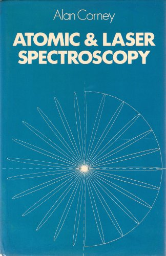 Atomic and Laser Spectroscopy: Corney, Alan