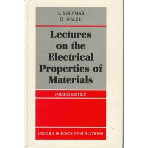 Lectures on the Electrical Properties of Materials: Solymar, L., Walsh,