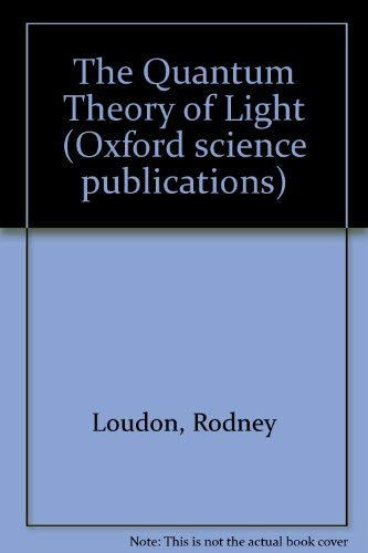 9780198511496: The Quantum Theory of Light