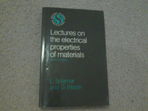 9780198511625: Lectures on the Electrical Properties of Materials